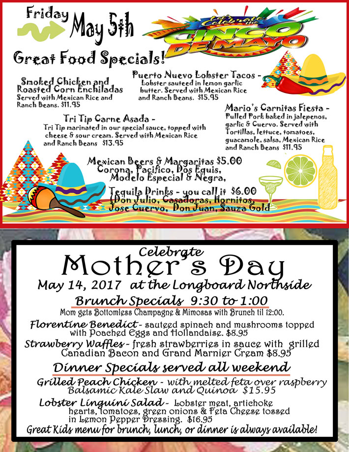 Cinco De Mayo And Mothers Day Specials The Longboard Restaurant